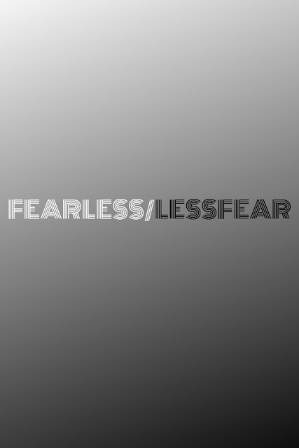 Be fearless And Unrelenting