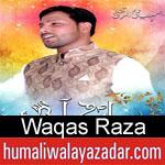 https://www.humaliwalayazadar.com/2018/04/waqas-raza-manqabat-2018.html