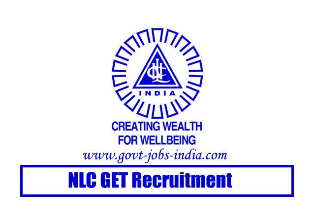 NLC GET Recruitment 2020 – 259 Graduate Executive Trainee Vacancy – Last Date 17 April 2020