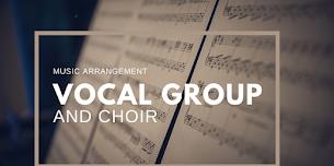 Music Arrangement for Vocal Group & Choir