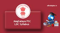 Meghalaya PSC LDC Syllabus