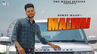Presenting Malwai lyrics penned by Romey Maan. Latest punjabi song Malwai is sung by Romey Maan & music is given by Sulfa & out by Tru Music Label