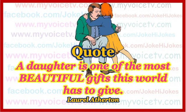#Quote - A daughter is one of the most  >>