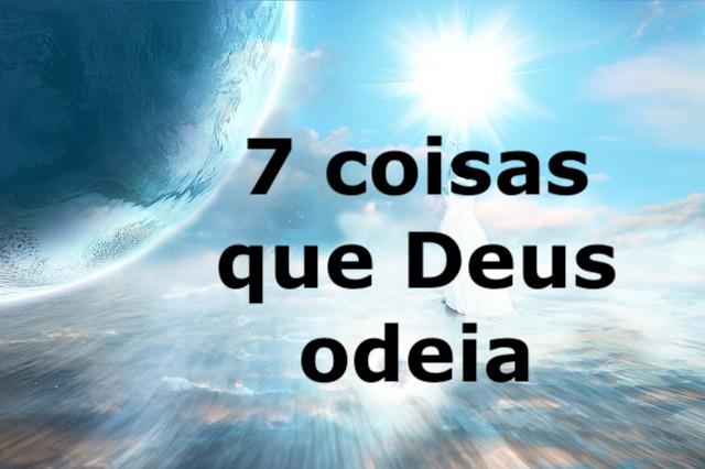 7 Coisas que Deus odeia