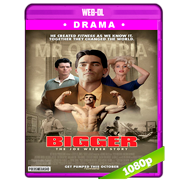 Bigger (2018) WEB-DL 1080p Latino