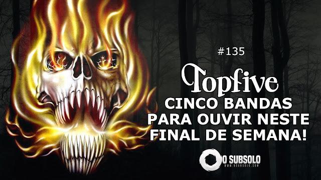 TOPFIVE #135 | O SUBSOLO