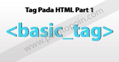 Tag Pada HTML Part 1 : Basic Tag