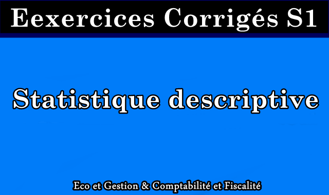 Exercices Statistique descriptive S1