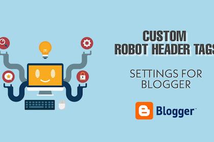 Custom Robots Header Tags Settings For Blogger/Blogspot Updated Version 2019