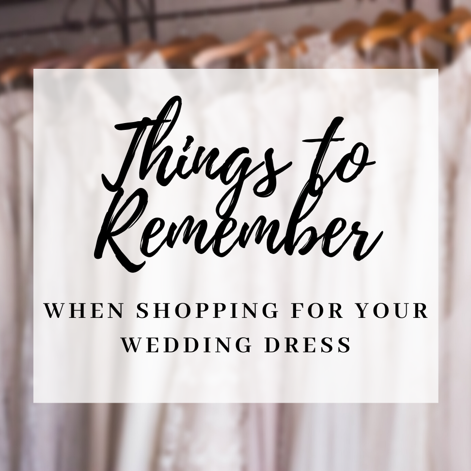 Things to Remember When You're Shopping for your wedding dress