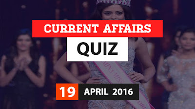 Current Affairs Quiz 19 April 2016
