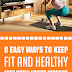 8 Easy Ways To Keep Fit And Healthy Even When You're Indoors