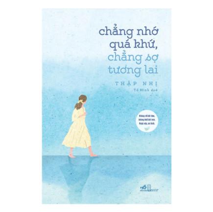Chẳng Nhớ Quá Khứ, Chẳng Sợ Tương Lai ebook PDF-EPUB-AWZ3-PRC-MOBI