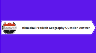 Himachal Pradesh Geography Question Answer
