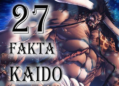 27 Fakta Tentang Kaido Of The Beast
