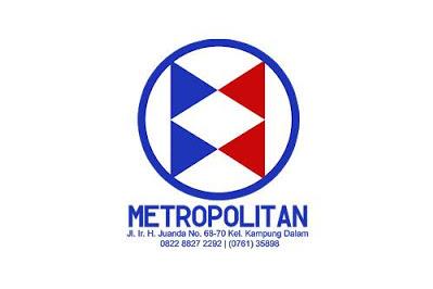 Lowongan CV. Metropolitan Pekanbaru Juli 2019