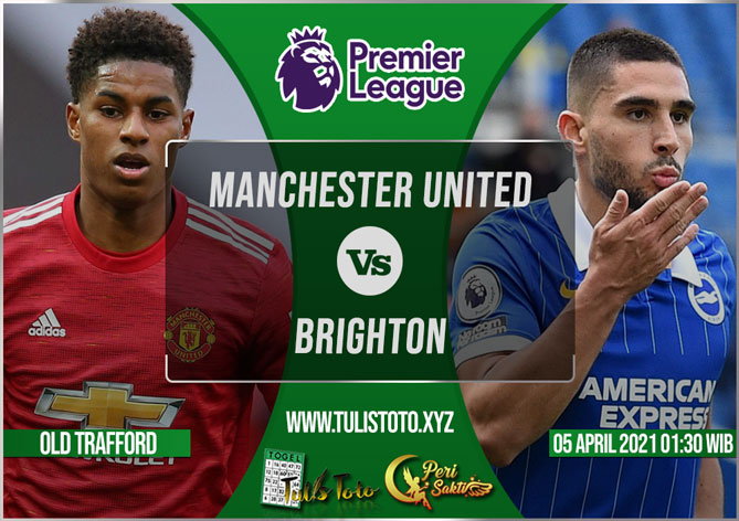 Prediksi Manchester United vs Brighton 05 April 2021