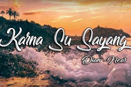 Lirik Lagu Karna Su Sayang - Near ft Dian Sorowea  dan Terjemahan Eksklusif