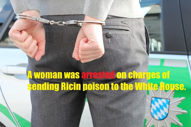 A woman was arrested on charges of sending Ricin poison to the White House.