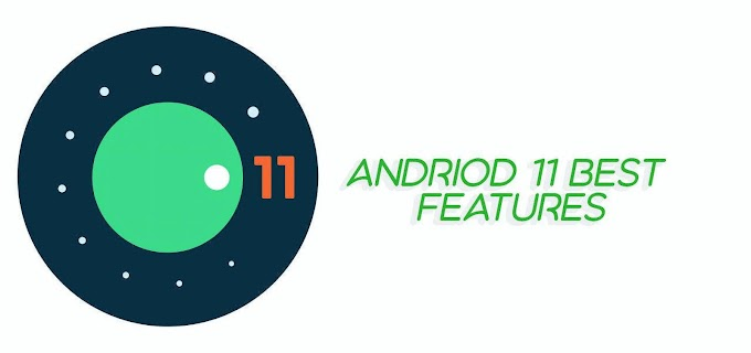 Android 11 all-new features | You Must read