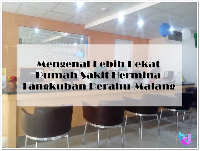 Mengenal Lebih Dekat Rumah Sakit Hermina Tangkuban Perahu Malang
