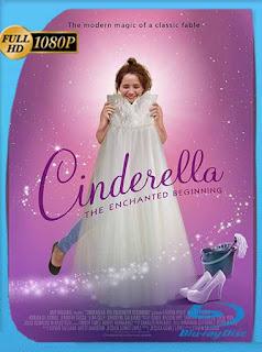 Cinderella: The Enchanted Beginning (2018) HD [1080p] Latino [GoogleDrive] SilvestreHD