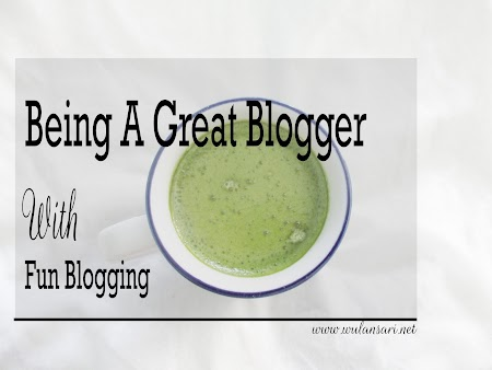 Being A Great Blogger With Fun Blogging 7 Surabaya