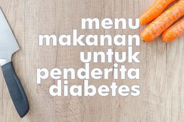 Menu Makanan Cemilan dan Buah Untuk Penderita Diabetes
