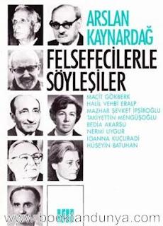 Arslan Kaynardağ – Felsefecilerle Söyleşiler