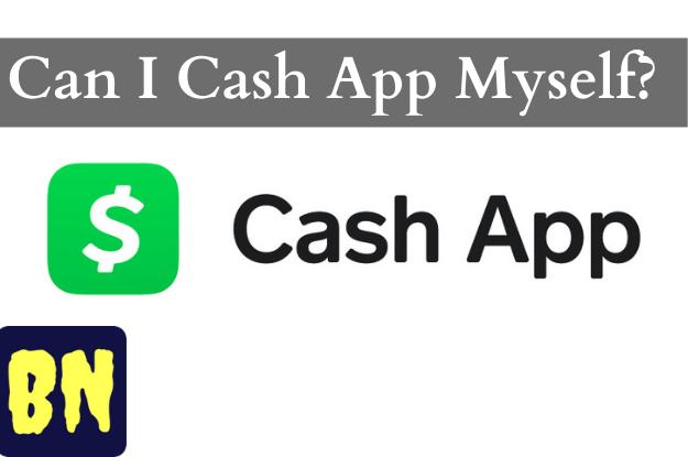 Can I Cash App Myself?
