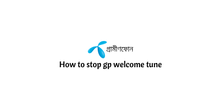 How to stop gp welcome tune