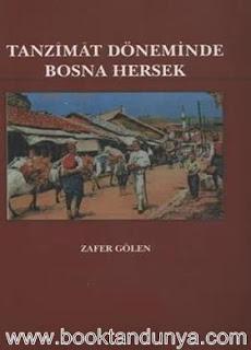 Zafer Gölen - Tanzimat Döneminde Bosna Hersek
