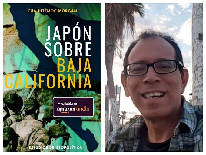 ¡Japón intentó apoderarse de la Baja California!