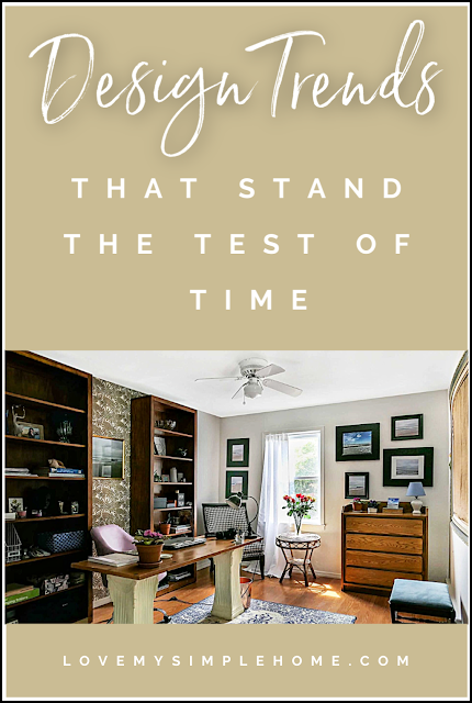 design-trends-that-stand-the-test-of-time-lovemysimplehome.com