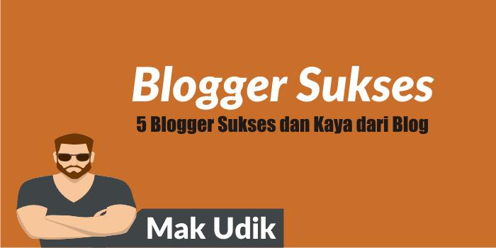 5 Blogger Sukses dan  Kaya dari Blog