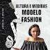 VÍDEO: ALTURA E MEDIDAS PARA SER MODELO FASHION