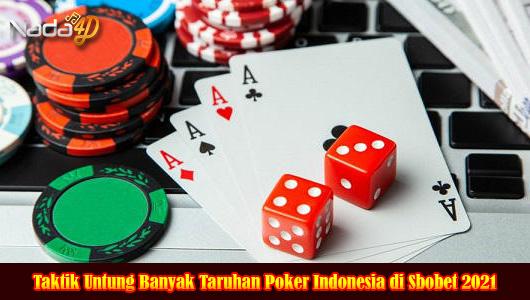 Taktik Untung Banyak Taruhan Poker Indonesia di Sbobet 2021
