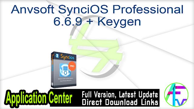 Anvsoft SynciOS Professional 6.6.9 + Keygen
