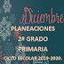 PLANEACION DICIEMBRE 2° PRIMARIA CICLO ESCOLAR 2019-2020.