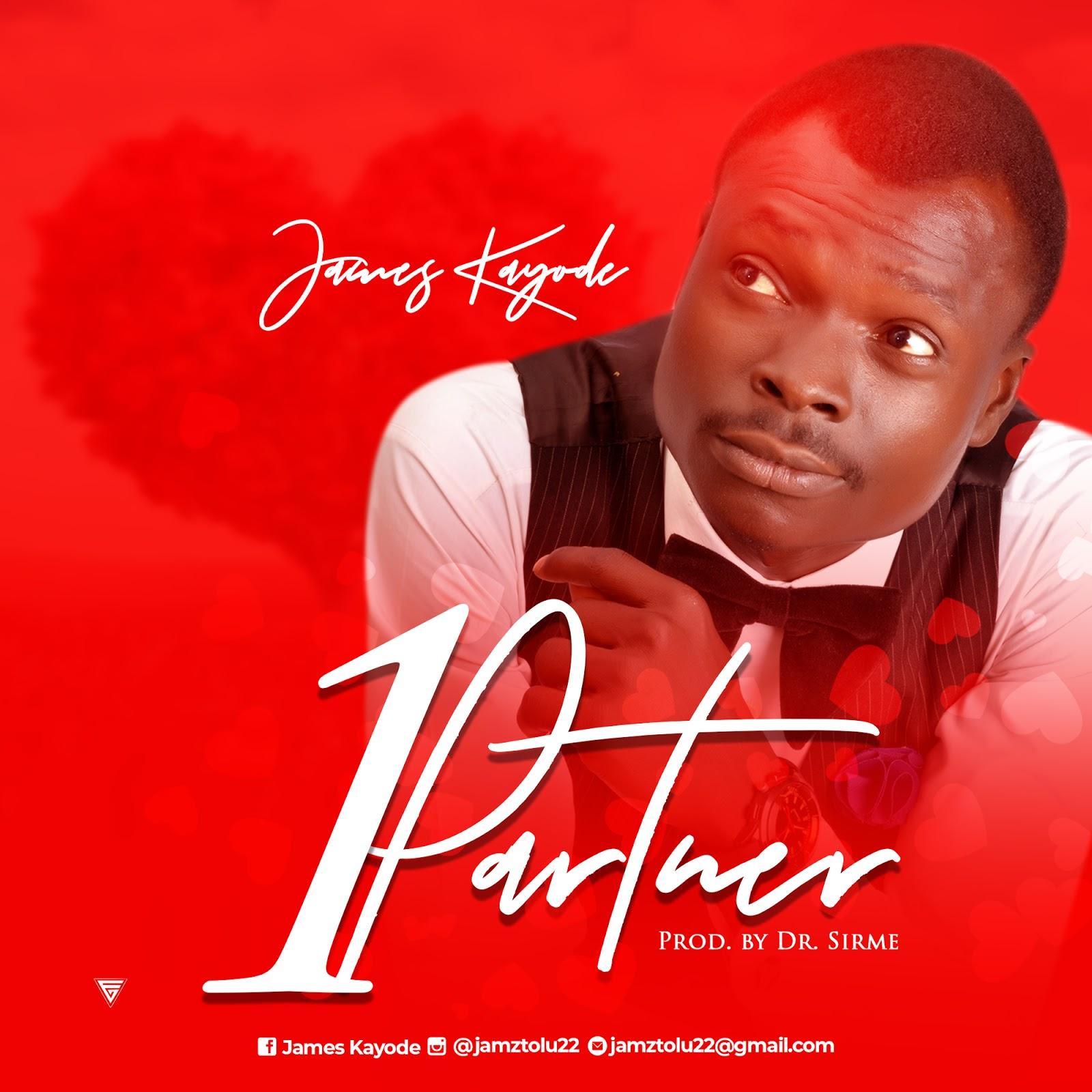 Download Music: 1 PARTNER – JAMES KAYODE