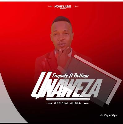 Audio | Fanuely x Bettina - Unaweza