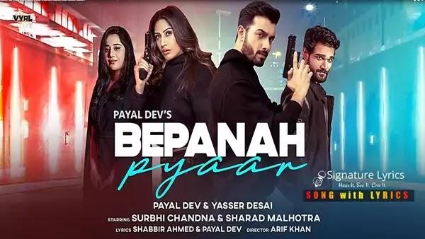 Bepanah Pyaar Lyrics - Payal Dev   Yasser Desai