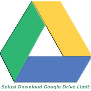 Solusi-Download-Google-Drive-Limit