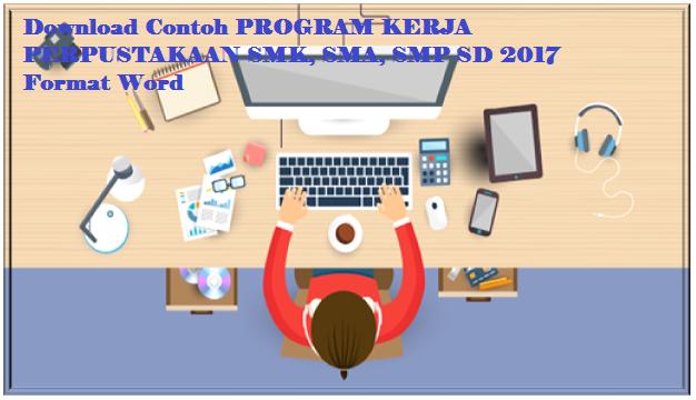 Download Contoh PROGRAM KERJA PERPUSTAKAAN SMK, SMA, SMP SD 2017 Format Word