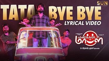 Tata Bye Bye Lyrics >> Vannakkamda Mappilie movie song | Tamil Songs