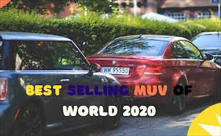 Top 10 Best Selling MUV of World 2020