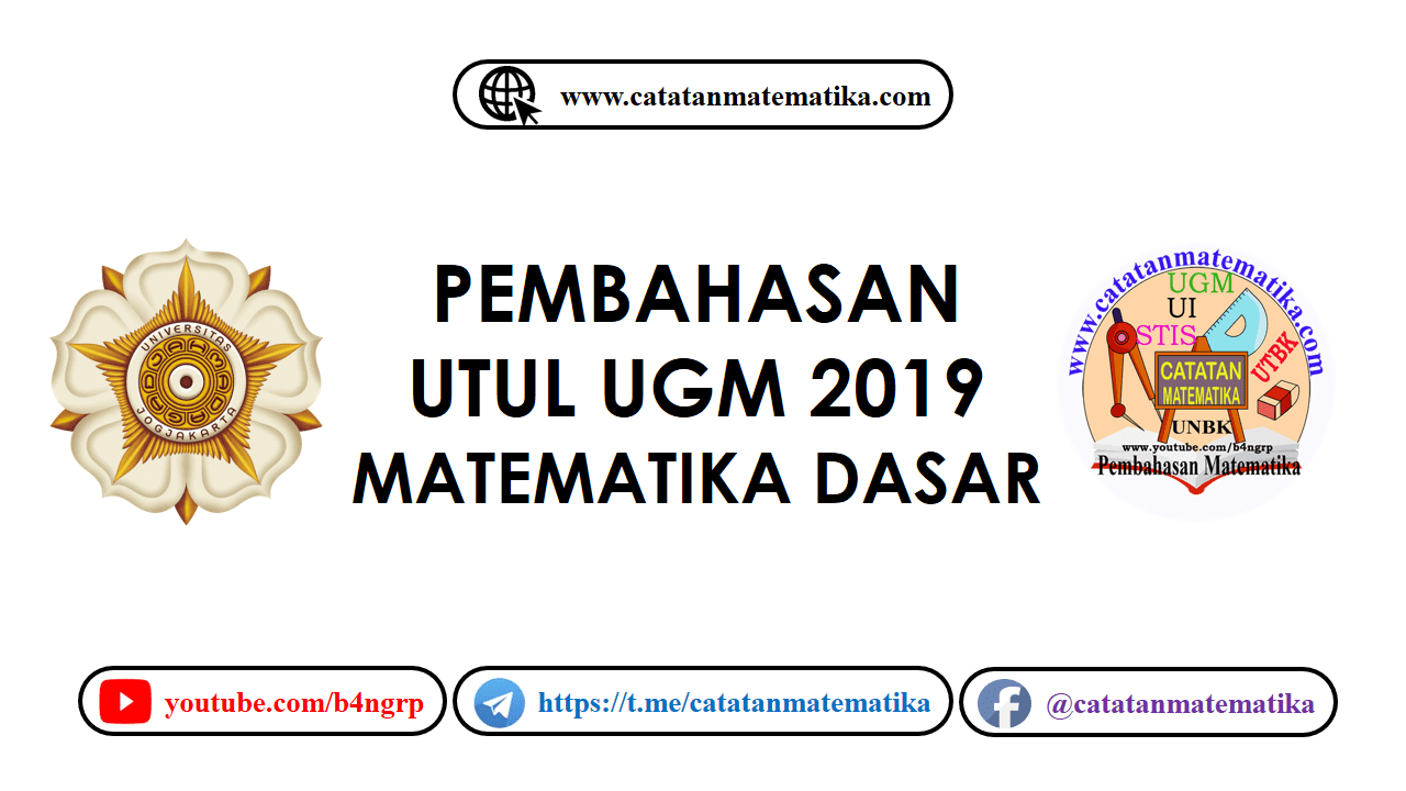 Pembahasan UTUL UGM 2019 Matematika Dasar