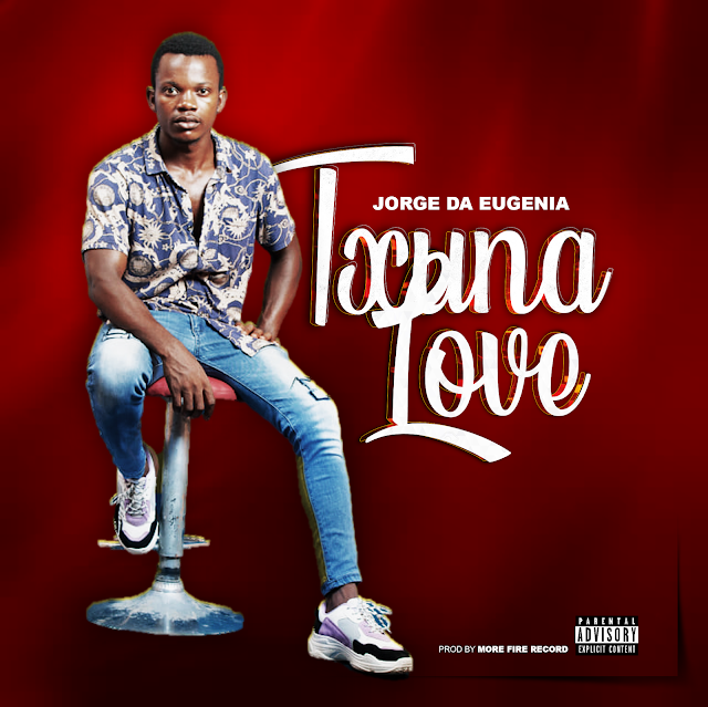 Jorge Da Eugénia - Txuna Love [Prod. Edula & More Fire Record] [Kizomba] (2020)