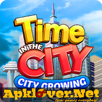 City Growing-Time in the City APK MOD