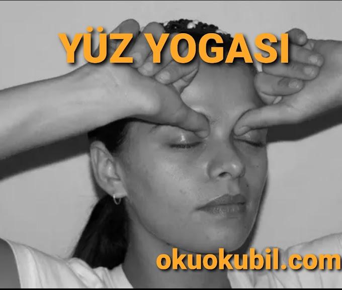 Yüz Yogalarının Faydaları Nelerdir? Yüz Yoga Pozları